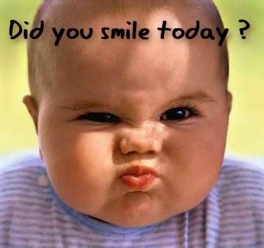 Did You Smile Today ? ?